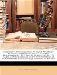 Dictionnaire Historique De La Médecine, Ancienne Et Moderne: Ou Précis De L'histoire Générale, Technologique Et Littéraire De La Médecine, Suivi De La