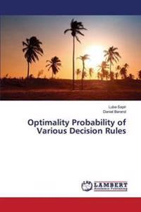 Optimality Probability of Various Decision Rules