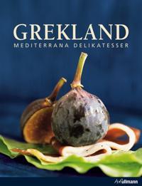 Grekland : mediterrana delikatesser