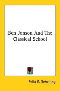 Ben Jonson and the Classical School