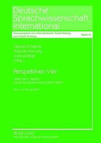 """Perspektiven Vier: Akten Der 4. Tagung """"Deutsche Sprachwissenschaft in Italien""""- ROM, 4.-6. Februar 2010"""