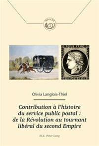 Contribution a L'histoire Du Service Public Postal