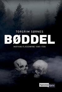 Bøddel; Mathias Fliegenring 1685-1729 - Torgrim Sørnes pdf epub