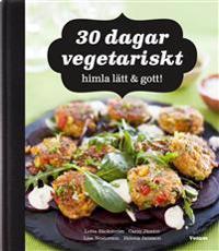 30 dagar vegetariskt : himla lätt & gott!