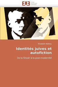 Identits Juives Et Autofiction