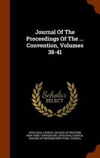 Journal of the Proceedings of the ... Convention, Volumes 38-41