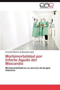 Morbimortalidad Por Infarto Agudo del Miocardio