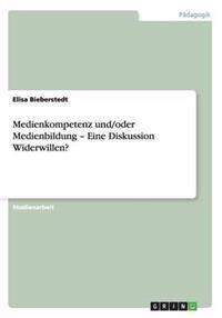 Medienkompetenz Und/Oder Medienbildung - Eine Diskussion Widerwillen?