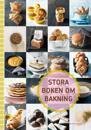 Stora boken om bakning : doften av nybakat!