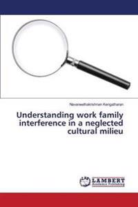 Understanding Work Family Interference in a Neglected Cultural Milieu
