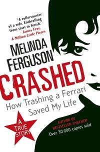 Crashed: How Trashing a Ferrari Saved My Life