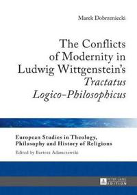 The Conflicts of Modernity in Ludwig Wittgenstein's Tractatus Logico-Philosophicus