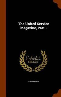 The United Service Magazine, Part 1