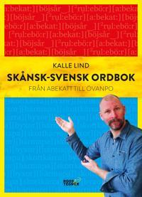 Skånsk-svensk ordbok : från abekatt till övanpo