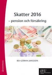 Skatter 2016 - - pension och försäkring