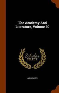The Academy and Literature, Volume 39
