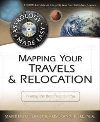 Mapping Your Travels & Relocation: Finding the Best Place for You [With CDROM]