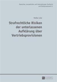 Strafrechtliche Risiken Der Unterlassenen Aufklaerung Ueber Vertriebsprovisionen