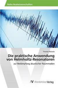 Die Praktische Anwendung Von Helmholtz-Resonatoren
