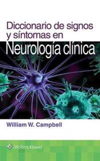 Diccionario de Signos y Sintomas en Neurologia Clinica / Clinical Signs in Neurology