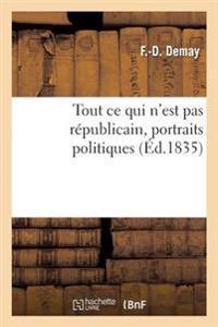 Tout Ce Qui n'Est Pas R publicain, Portraits Politiques