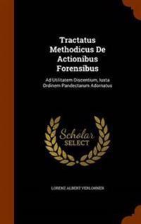 Tractatus Methodicus de Actionibus Forensibus