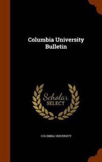 Columbia University Bulletin