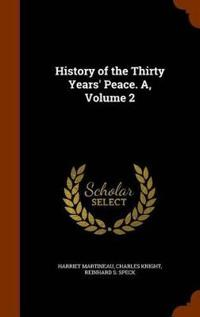 History of the Thirty Years' Peace. A, Volume 2