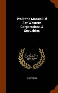 Walker's Manual of Far Western Corporations & Securities