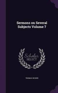 Sermons on Several Subjects Volume 7
