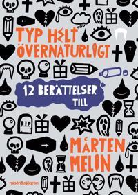 Typ helt övernaturligt - Mårten Melin - böcker (9789129698992)     Bokhandel