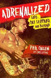 Adrenalized - life, def leppard and beyond