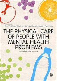 The Physical Care of People with Mental Health Problems