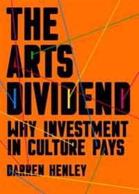 Arts dividend - why investment in culture pays