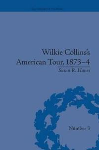 Wilkie Collins's American Tour 1873-4