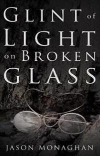 Glint of Light on Broken Glass