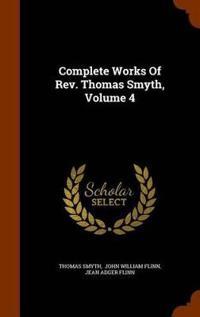 Complete Works of REV. Thomas Smyth, Volume 4