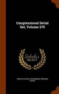 Congressional Serial Set, Volume 270