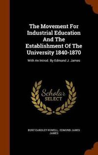 The Movement for Industrial Education and the Establishment of the University 1840-1870
