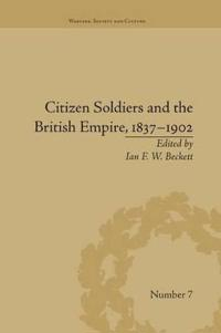 Citizen Soldiers and the British Empire 1837-1902