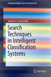 Search Techniques in Intelligent Classification Systems