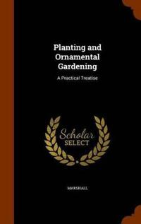 Planting and Ornamental Gardening