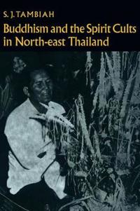 Buddhism and the Spirit Cults in North-East Thailand