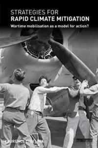 Strategies for Rapid Climate Mitigation: Wartime Mobilisation as a Model for Action?