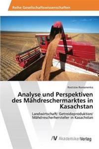Analyse Und Perspektiven Des Mahdreschermarktes in Kasachstan
