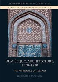 Rum Seljuq Architecture, 1170-1220