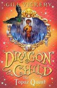 Topaz quest - dragonchild book 3