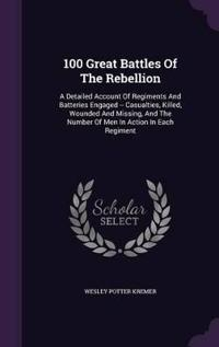 100 Great Battles of the Rebellion