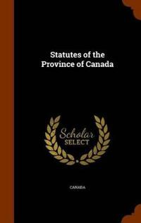 Statutes of the Province of Canada