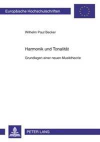 Harmonik Und Tonalitaet: Grundlagen Einer Neuen Musiktheorie